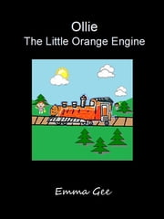 Ollie the Little Orange Engine ebook by Emma Gee