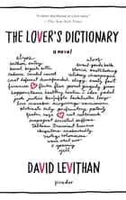 The Lover's Dictionary - A Novel ebook by David Levithan