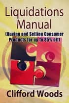 Consumer Products Locator Manual ebook by Clifford Woods