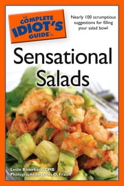 The Complete Idiot's Guide to Sensational Salads ebook by Leslie Bilderback CMB