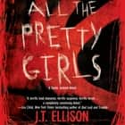 All the Pretty Girls audiobook by J.T. Ellison