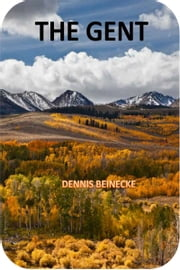 The Gent ebook by Dennis Beinecke