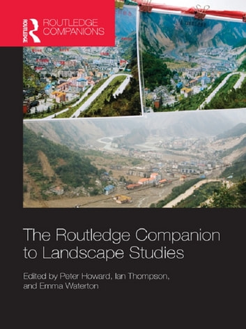 The Routledge Companion to Landscape Studies ebook by