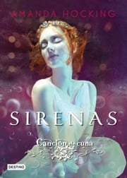 Canción de cuna. Sirenas 2 ebook by Amanda Hocking