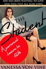 The Student ebook by Vanessa Von Vine