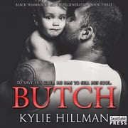 Butch - Black Shamrocks MC: First Generation Book 3 audiobook by Kylie Hillman
