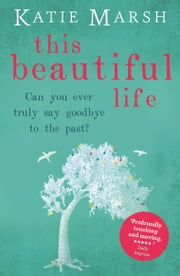This Beautiful Life ebook by Katie Marsh
