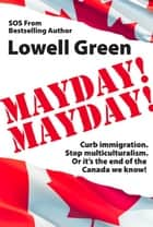 Mayday! Mayday! ebook by Lowell Green