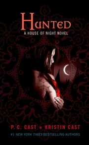 Hunted - A House of Night Novel ebook by P. C. Cast,Kristin Cast
