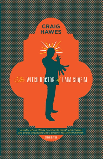 The Witch Doctor of Umm Suqeim ebook by Craig Hawes