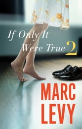 If Only It Were True 2 ebook by Marc Levy