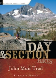 Day and Section Hikes: John Muir Trail ebook by Kathleen Dodge Doherty