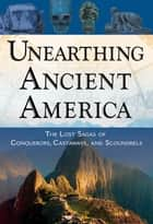 Unearthing Ancient America ebook by Frank Joseph