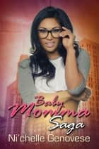 Baby Momma Saga - Part 1 ebook by Ni'chelle Genovese