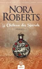 Féeries (Tome 1) - Le Château des Secrets ebook by Nora Roberts, Sylvie Del Cotto