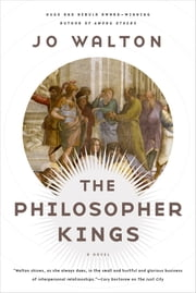 The Philosopher Kings - A Novel ebook by Jo Walton
