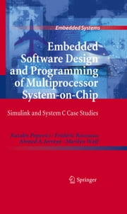 Embedded Software Design and Programming of Multiprocessor System-on-Chip - Simulink and System C Case Studies ebook by Katalin Popovici,Frédéric Rousseau,Ahmed A. Jerraya,Marilyn Wolf