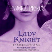Lady Knight - Book 4 of the Protector of the Small Quartet audiobook by Tamora Pierce