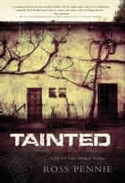 Tainted ebook by Ross Pennie