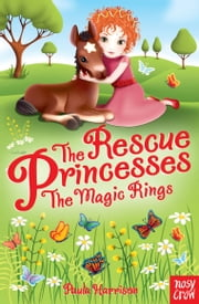 The Rescue Princesses: The Magic Rings ebook by Paula Harrison