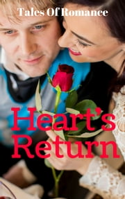 Heart's Return - 8 Tales Of Romance For Those Who Long For Love ebook by Karen L. Abrahamson, Jan Moran, Prasenjeet Kumar,...