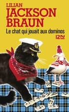 Le chat qui jouait aux dominos ebook by Lilian JACKSON BRAUN, Marie-Louise NAVARRO