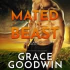 Mated to the Beast audiobook by Grace Goodwin