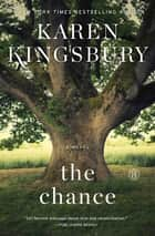 The Chance - A Novel ebook by Karen Kingsbury