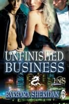 Unfinished Business ebook by Barbara Sheridan