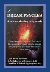 Dream Psycles - A New Awakening in Hypnosis ebook by Carl Allen Schoner