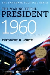 The Making of the President 1960 ebook by Theodore H. White