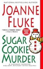 Sugar Cookie Murder ebook by Joanne Fluke