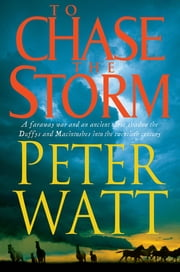 To Chase the Storm: The Frontier Series 4 ebook by Peter Watt