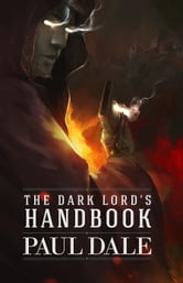 The Dark Lord's Handbook ebook by Paul Dale