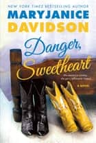 Danger, Sweetheart - A Novel ebook by MaryJanice Davidson