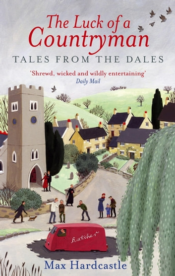 The Luck Of A Countryman - Tales from the Dales ebook by Max Hardcastle