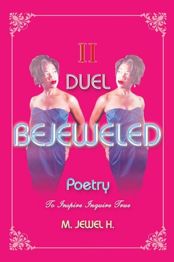 Bejeweled Poetry Ii - Duel eBook by M. Jewel H.