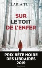 Sur le toit de l'enfer ebook by