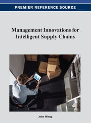 Management Innovations for Intelligent Supply Chains ebook by John Wang