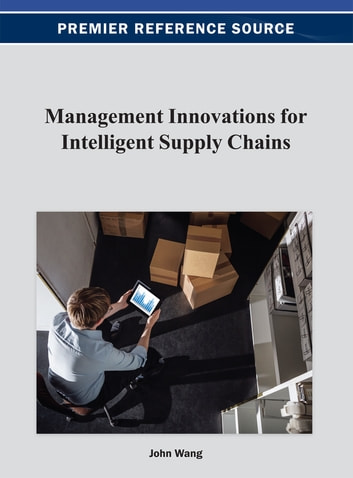 Management Innovations for Intelligent Supply Chains ebook by
