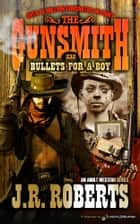 Bullets for a Boy ebook by J.R. Roberts