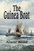 The Guinea Boat ekitaplar by Alaric Bond