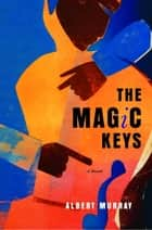 The Magic Keys ebook by Albert Murray
