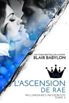 L'ascension de Rae - Romance à suspense Littérature française ebook by Blair Babylon