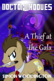 Doctor Whooves: A Thief at the Gala ebook by Simon Woodington