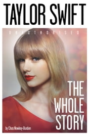 Taylor Swift: The Whole Story ebook by Chas Newkey-Burden