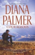 Courageous ebook by Diana Palmer