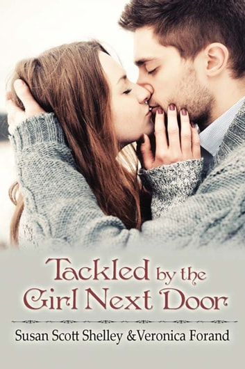 Tackled by the Girl Next Door ebook by Susan Scott Shelley,Veronica  Forand
