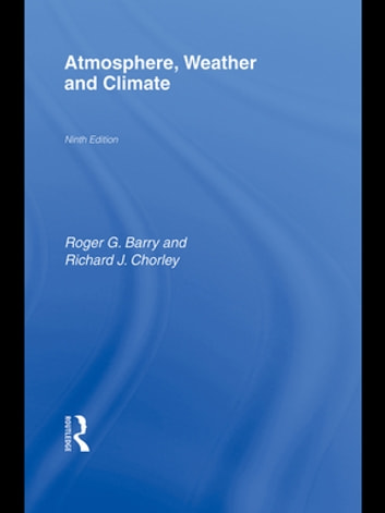 Atmosphere, Weather and Climate ebook by Roger G. Barry,Richard J Chorley