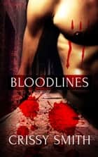 Bloodlines: A Box Set ebook by Crissy Smith